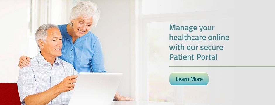 Manage your healthcare online with our secure Paitent Portal.  Learn More
